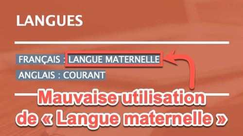 Mauvaise utilisation de « Langue maternelle » dans le CV