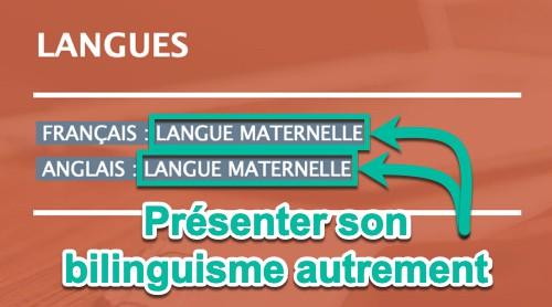 « Langue maternelle » pour présenter son bilinguisme autrement dans le CV« Langue maternelle » pour présenter son bilinguisme autrement dans le CV
