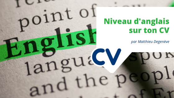 Niveau d'anglais sur le CV : comment l'indiquer?