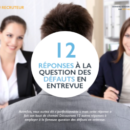 12 réponses à la question des défauts en entrevue (iBook/e-book gratuit)