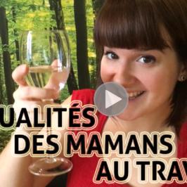 Maman de retour au travail : 10 qualités à mettre en valeur (vidéo)