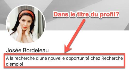 « À la recherche d'une nouvelle opportunité » dans le titre du profil LinkedIn?