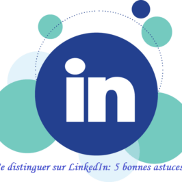 Se distinguer sur LinkedIn: 5 bonnes astuces!