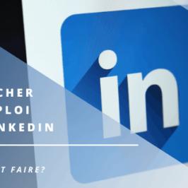Décrocher un emploi par LinkedIn, comment faire?