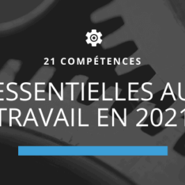 21 compétences essentielles au travail en 2021