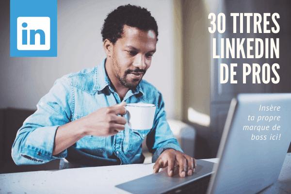 30 titres de profils LinkedIn