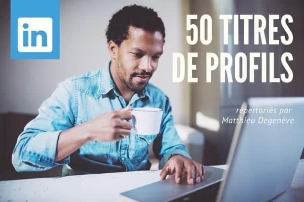 50 exemples de titres de profils LinkedIn