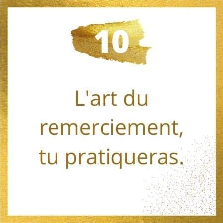 Règle #10 : l'art du remerciement, tu pratiqueras.