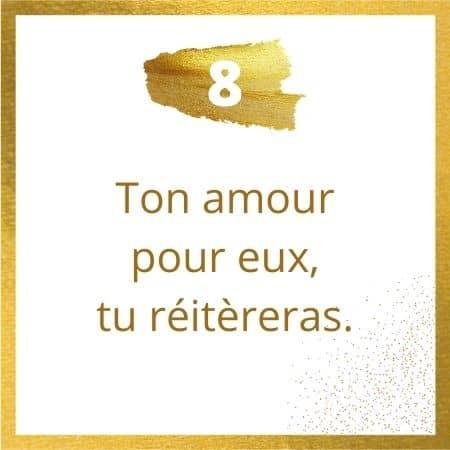 Règle #8 : ton amour pour eux, tu réitèreras.