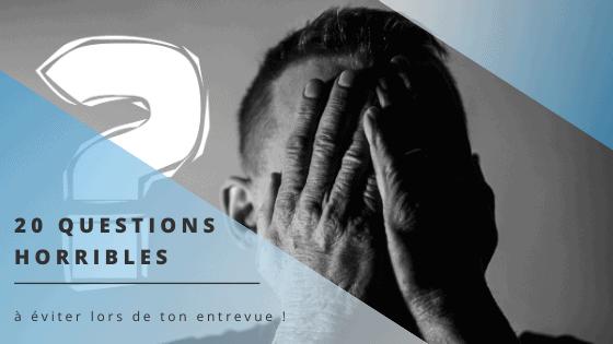 20 questions horribles à éviter lors de ton entrevue