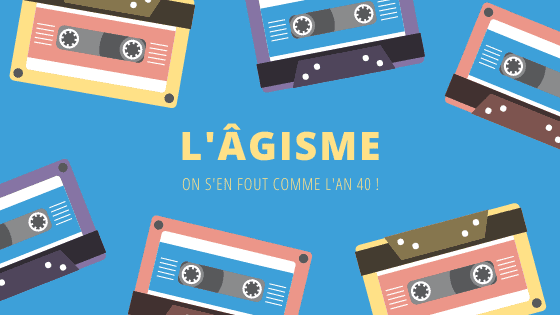 L'âgisme, on s'en fout comme l'an 40